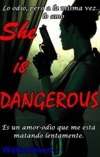 She is DANGEROUS by WalkerDixon-