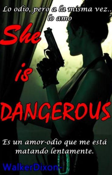 She is DANGEROUS