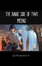 The Dark Side Of Two Moons by TheSmootyFoxAl