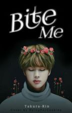 Bite me {Jin Fanfiction} by Takura-Rin