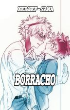 **BORRACHO** by XERXEF-SAMA