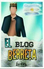 El Blog Berreta by Lu-cas