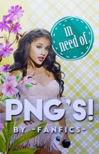 in need of png's ! by -fanfics-