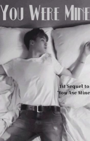 You Were Mine (1st Sequel to 'You Are Mine')
