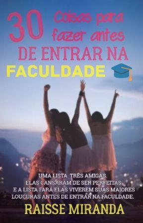30 COISAS PARA FAZER ANTES DE ENTRAR NA FACULDADE  by RaisseMiranda