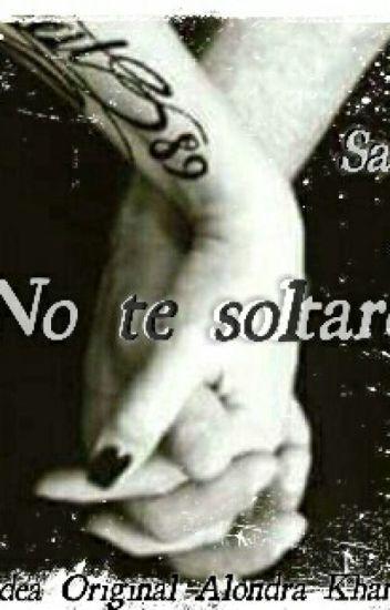 No te soltaré (En Edición)