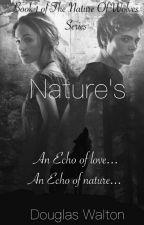 Nature's [On Hold] by DouglasWalton7
