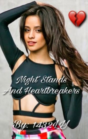 Night Stands and Heartbreakers (Camila/You)
