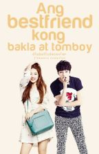 Ang Bestfriend kong Bakla at Tomboy [MyungZy] by diabolicdeceiver