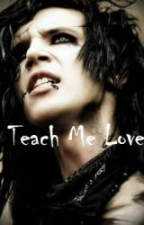 Teach Me Love (BlackVeilBrides) by theamaarvik