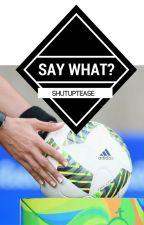 Say What? -> Dzsudzsák by shutuptease