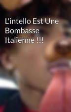 L'intello Est Une Bombasse Italienne !!! by bbeyimissyou