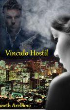 Vinculo Hostil by andreina1831