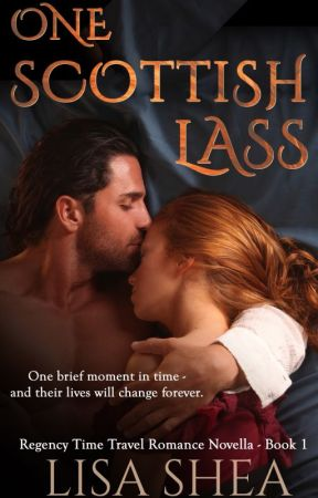 One Scottish Lass A Regency Time Travel Romance Novella by lisasheaauthor