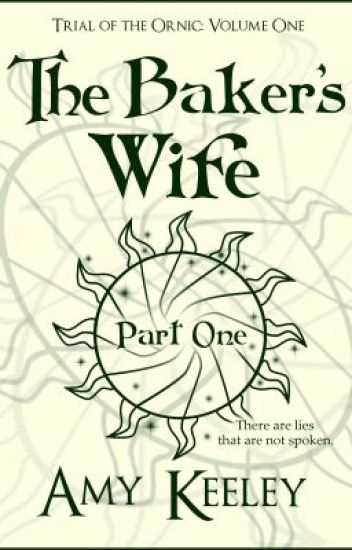The Baker's Wife (part one: Parlay)(Volume One: Trial of the Ornic)
