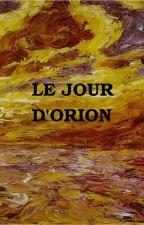 Le Jour d'Orion by ChristopheNolim