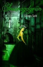 Smaragdgrün - Gideons Sicht by AverMaria
