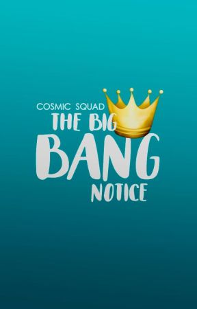 » The Big Bang Notice « by cosmicsquad