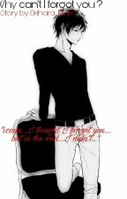 Why Can't I Forget you.. ( Izaya X Reader ) by 0rihara_Maria