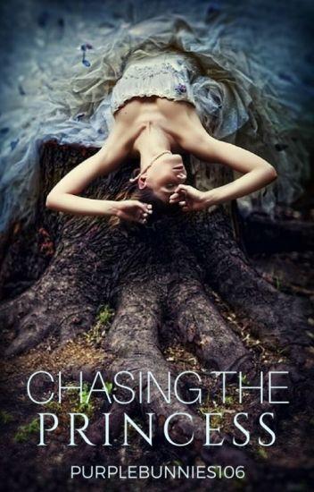 Chasing the Princess