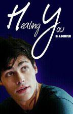 Healing You ~ Stiles Stilinski (Teen Wolf) HIATUS  by KJMONSTER1