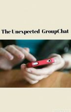The  Unexpected GroupChat  by Yoitsmejae