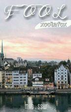 FOOL {myg, ssw} by xoolafox