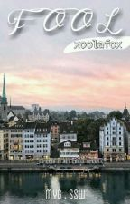 FOOL {myg+ssw} by xoolafox