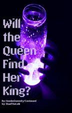 Will the Queen Find Her King? (Natsu X Reader X Grey(Fairytail)) by HoodieQueen83