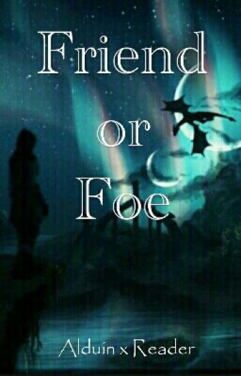 Friend or Foe ~ Alduin x Reader
