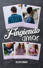 Fingiendo Amor [Faking It] by alexisstrongerv