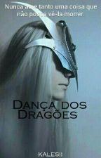 Dança dos Dragões. (Romance Gay) (PAUSADO, VOLTA EM MAIO) by kalesii