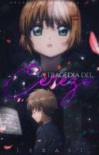 ~La tragedia Del Cerezo~ Sakura-Shaoran by Lexas1