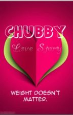 """Chubby Love Story """"Weight Doesn't Matter"""" by unperfectlyperfectme"""