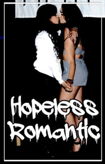hopeless romantic - camren