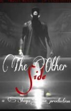 The Other Side by ___QueenBee___