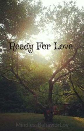 Ready For Love by MindlessBehaviorLov