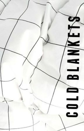 Cold Blankets (Short Story) by junyper