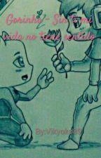 Gorinha - Sin tí mi vida no tiene sentido by VickyStxr