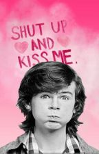 Shut Up And Kiss Me || Chandler Riggs FF|| [PL] by CrazeDevelcc