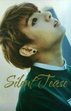 Silent Tease {Jungkook Fanfic} by Jiminsgirl1999