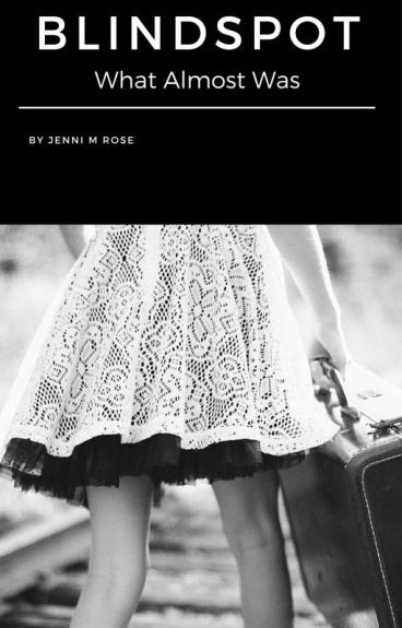 BlindSpot - What Almost Happened by JenniMRose