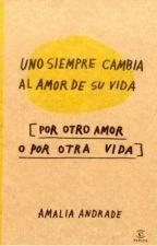 Uno siempre cambia al amor de su vida by arixcalixtosalazar