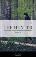 The Hunter: Book One by annifis