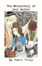 The Melancholy of Jane Walker (A Companion to A Series of Unfortunate Events) by Jane_Walker