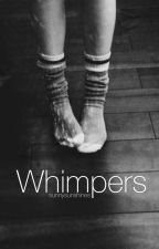 Whimpers {H.S.} by sunnysunshines