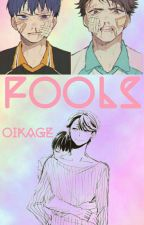fools // oikage by on1g1r1
