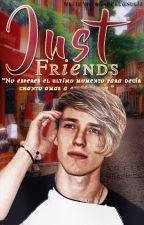 Just Friends [CD9-Alonso Villalpando Y Tú]  by wonderlandliz