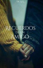 Querido Mejor Amigo, ¿Lo Recuerdas? by DE_LUZ