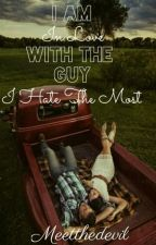 I Am In Love With The Guy I Hate The Most by huesandstorms